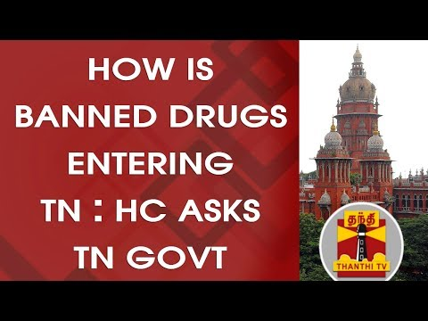 How is banned Drugs entering TN, HC asks TN Govt | Thanthi TV