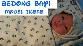 Cara Bedong Bayi Ala bidan model Jilbab