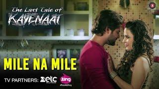 Mile Na Mile - The Last Tale Of Kayenaat | Zeeshan Khan & Vani Vashisth | Aabid Jamal