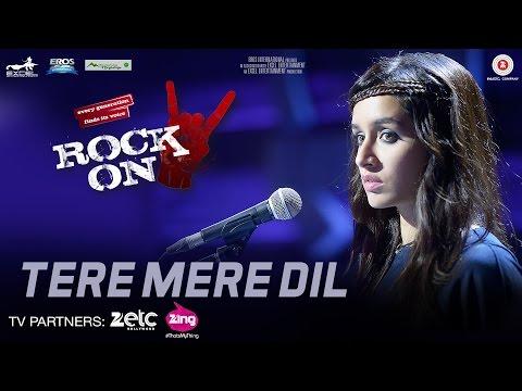 Tere Mere Dil - Rock On 2 | Farhan Akhtar & Shraddha Kapoor | Shankar Ehsaan Loy
