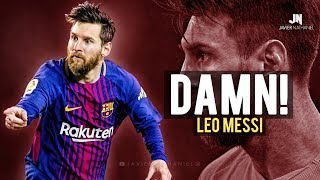 Lionel Messi DAMN! Sublime Dribbling Skills & Goals 2018
