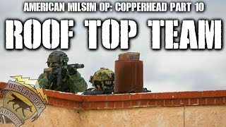 American Milsim Operation: Copperhead Part 10: Roof Top Team (KRYTAC Trident CRB)