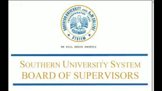 Southern University Board Of Supervisors Meeting (SUSLA) August 26, 2016 9AM