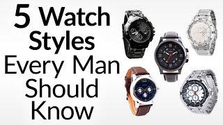 5 Watch Styles Every Man Should Know | Men's Guide To Dress, Dive, Aviator, Field & Racing Watches