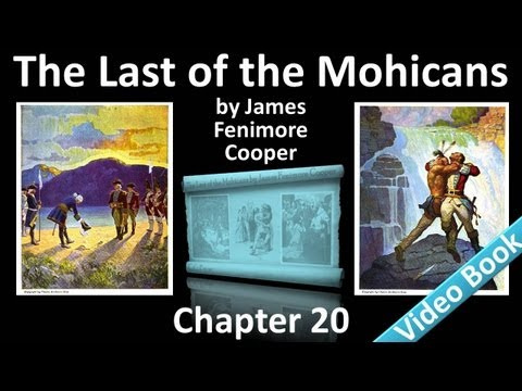 Chapter 20 - The Last of the Mohicans by James Fenimore Cooper