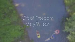 Giving Your Kids the Gift Of Freedom - With Mary Wilson