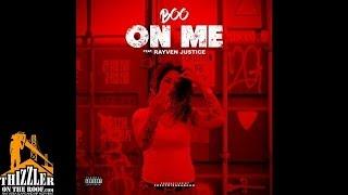 Boo ft. Rayven Justice - On Me [Prod. FeezyDisABangah] [Thizzler.com]