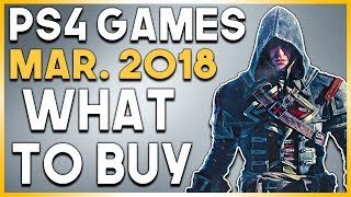 PS4 Games in MARCH 2018 - What to BUY! (BIG PlayStation 4 Games to Buy!)