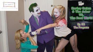 Harley Quinn & The Joker VS. The Real World (Ep.03 The Pregame)