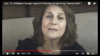 July 13 Intelligent Design Against Pakistan  Analysis By Zeenia Satti 1