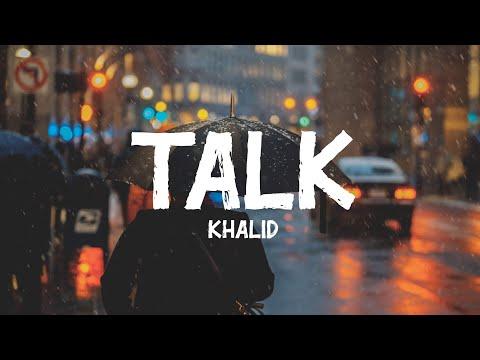 Khalid Talk Lyrics