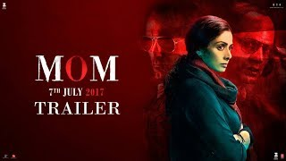 MOM Trailer | Hindi | Sridevi | Nawazuddin Siddiqui | Akshaye Khanna | 7 July 2017