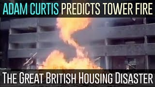 "The Great British Housing Disaster by Adam Curtis - ""Explains the Grenfell Tower Fire"""