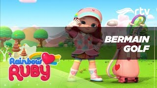 Rainbow Ruby RTV : Bermain Golf