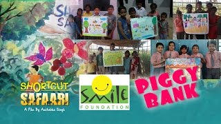 Piggy Bank By Smile Foundation | Shortcut Safaari | Shaan | New Movie Song 2016
