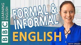 BBC Masterclass: Formal and informal English