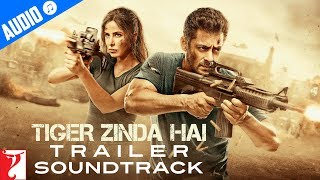 Tiger Zinda Hai - Official Trailer Soundtrack | Salman Khan | Katrina Kaif