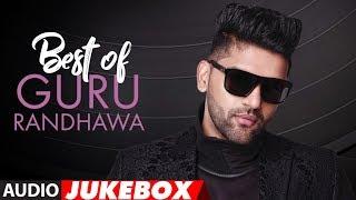 Best of Guru Randhawa | Guru Randhawa Birthday Special | Audio Jukebox | Songs 2018 | T-Series