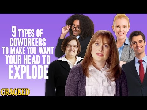 9 Types of Coworkers To Make You Want Your Head To Explode