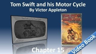 Chapter 15 - Tom Swift and His Motor Cycle by Victor Appleton