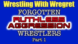 Forgotten Ruthless Aggression Wrestlers, Part 1 | Wrestling With Wregret