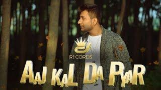 Aaj Kal Da Pyar | New Punjabi Rap Song 2017 | DJ Rapper