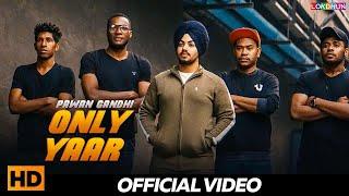 Only Yaar ( Full Song ) || Pawan Gandhi || Latest Punjabi Song 2019 || Lokdhun Punjabi