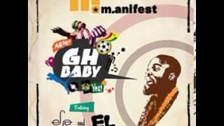 M.anifest ft E.L Efya - Gh Baby [24sevenGH.com]