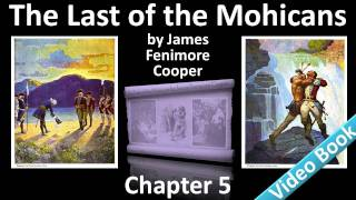 Chapter 05 - The Last of the Mohicans by James Fenimore Cooper