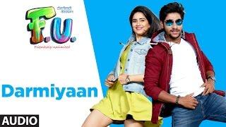 Darmiyaan  Full Audio Song | FU - Friendship Unlimited | Vishal Mishra, Shreya Ghoshal