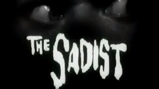 The Sadist (1963) [Thriller] [Horror]