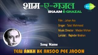 Teri Ankh Ke Ansoo Pee Jaoon | Shaam-E-Ghazal | Jahan Ara | Talat Mahmood