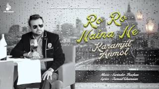 Ro Ro Naina Ne | Karamjit Anmol | New Punjabi Songs 2016 | Sur Sangam Entertainment