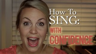 How to Sing: with Confidence!