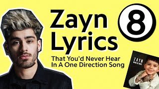 Zayn - 'Mind of Mine' | 8 Lyrics That You'd Never Hear In A One Direction Song