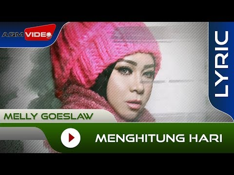 Melly Goeslaw Menghitung Hari Official Lyric Video