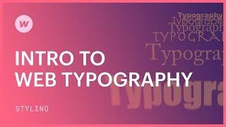 Web typography tutorial for beginners - Webflow CSS tutorial