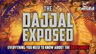 DAJJAL EXPOSED - EVERYTHING YOU NEED TO KNOW ABOUT THE ANTI-CHRIST