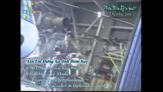 [vietsub] 愿你今夜别离去-- Xin Em Đừng Xa Anh Đêm Nay-- Lê Minh (OST Nguyên Chấn Hiệp)