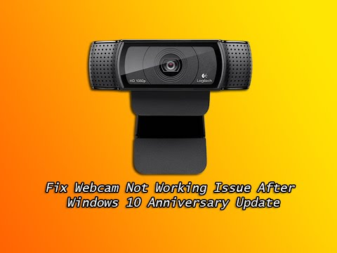 Fix Webcam Not Working Issue After Windows 10 Anniversary Update