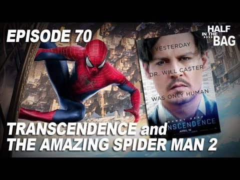 Half in the Bag Episode 70 Transcendence and The Amazing Spider Man 2