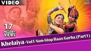 Khelaiya-Vol 1 - Non Stop Raas Garba Part 1 | Latest Dandiya Songs - Video Songs