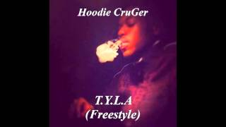 Hoodie CruGer- T.Y.L.A(Freestyle)