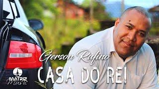 Gerson Rufino - Casa do Rei