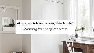 Aku bukanlah untukmu-(Eda Naziela by cover)
