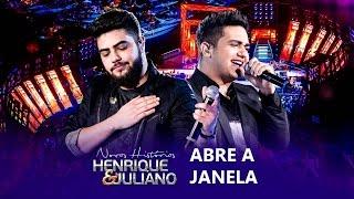 Henrique e Juliano -  Abre a Janela ( Letra )