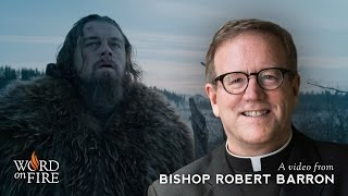 "Bishop Barron on ""The Revenant"" (Spoilers)"