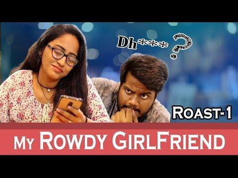 My Rowdy Girlfriend Roast 1 Comedy Videos By Ravi Ganjam