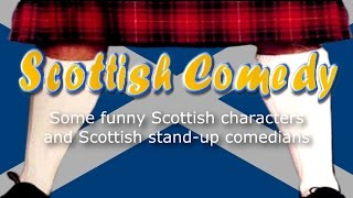 Funny Scottish Comedians and Characters