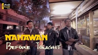 Nahawan - Before Tonight (Official Video Music)